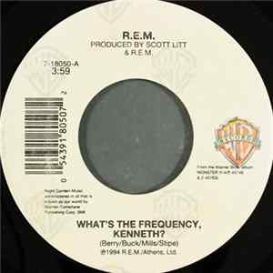 R.E.M. - What's The Frequency, Kenneth? Herunterladen