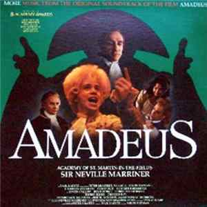 Sir Neville Marriner, Academy Of St. Martin-In-The-Fields - Amadeus (More Music From The Original Soundtrack Of The Film) Herunterladen
