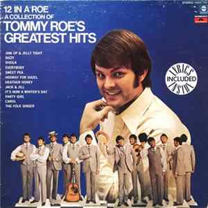 Tommy Roe - 12 In A Roe A Collection Of Tommy Roe's Greatest Hits Herunterladen