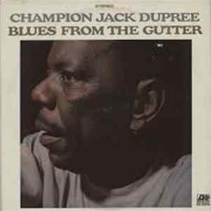 Champion Jack Dupree - Blues From The Gutter Herunterladen