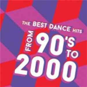 Various - The Best Dance Hits From 90's To 2000 Herunterladen