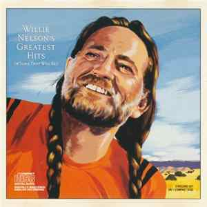 Willie Nelson - Greatest Hits (And Some That Will Be) Herunterladen