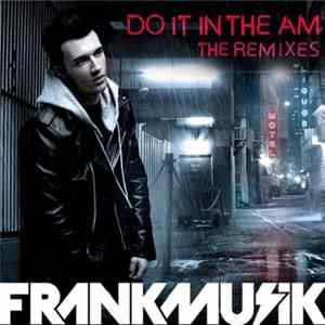 Frankmusik Feat. Far East Movement - Do It In The AM (The Remixes) Herunterladen