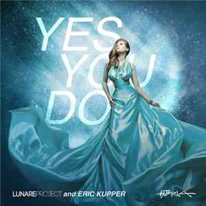 Lunare Project and Eric Kupper - Yes You Do Herunterladen