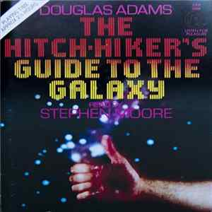 Stephen Moore , Douglas Adams - The Hitch-Hiker's Guide To The Galaxy Herunterladen