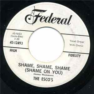 The Esco's - Shame, Shame, Shame (Shame On You) / That's Life Herunterladen