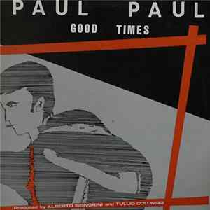 Paul Paul - Good Times Herunterladen