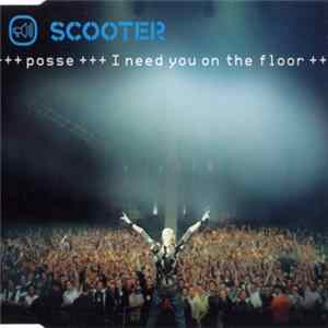 Scooter - Posse (I Need You On The Floor) Herunterladen