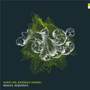 Musica Sequenza - Sampling Baroque / Händel Herunterladen