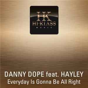 Danny Dope Feat. Hayley - Everyday Is Gonna Be All Right Herunterladen