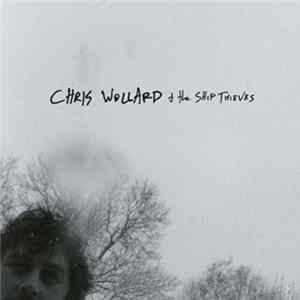 Chris Wollard & The Ship Thieves - Chris Wollard & The Ship Thieves Herunterladen