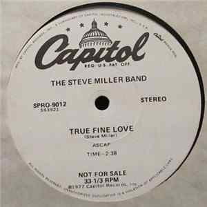 The Steve Miller Band - True Fine Love / Dance, Dance, Dance Herunterladen