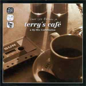 Terry Lee Brown Jr. - Terry's Café - A DJ-Mix Compilation Herunterladen